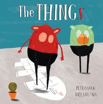 The things / Petronela Dostalova.
