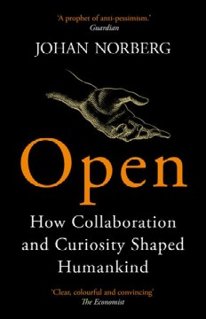 Open : How Collaboration and Curiosity Shaped Humankind