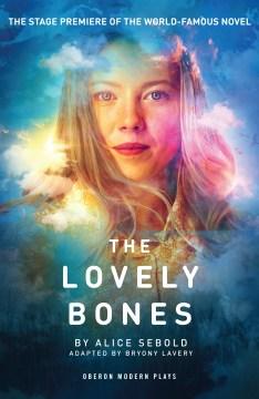The lovely bones : a novel Alice Sebold.