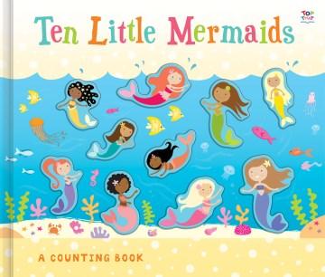 Ten little mermaids : a counting book