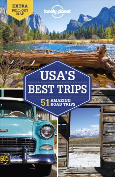 USA's best trips : 51 amazing road trips. [4th edition] / Karla Zimmerman, Kate Armstrong, Carolyn Bain, Amy C. Balfour, Ray Bartlett [and 28 others].
