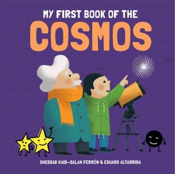 My first book of the cosmos / Sheddad Kaid-Salah Ferrón & Eduard Altarriba.
