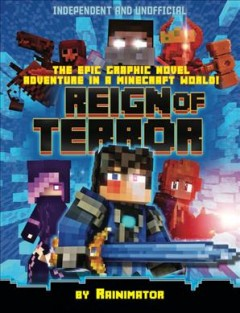 Reign of Terror : The Epic Graphic Novel Adventure in a Minecraft World!