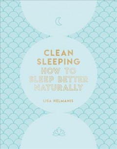 Clean Sleeping : How to Sleep Better Naturally