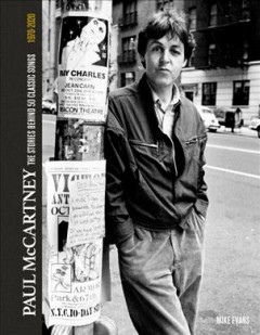 Paul Mccartney : The Stories Behind the Classic Songs
