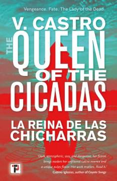 The Queen of the Cicadas : La Reina De Las Chicharras