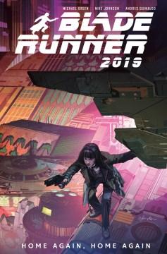 Blade Runner 2019 3 : Home Again, Home Again