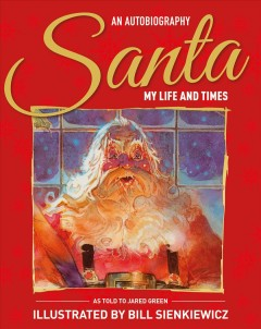 Santa : My Life & Times; an Illustrated Autobiography