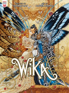 Wika / written by Thomas Day ; illustrated by Oliver Ledroit ; translated by Christopher Pope ; lettered by Jessica Burton.