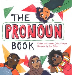 The Pronoun Book : She, He, They, and Me!