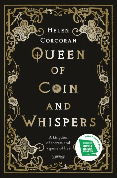 Queen of Coin and Whispers : A Kingdom of Secrets and a Game of Lies
