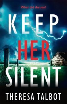 Keep her silent Theresa Talbot.