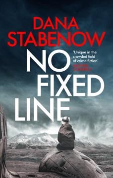 No fixed line / Dana Stabenow.