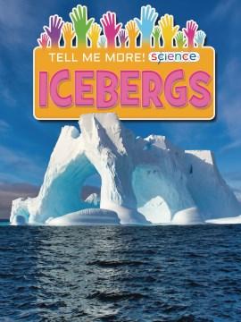 Icebergs / by Ruth Owen.