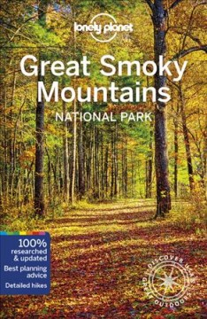Great Smoky Mountains National Park. [second edition]/ Amy C. Balfour, Kevin Raub, Regis St Louis, Greg Ward.