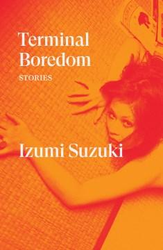 Terminal boredom : stories