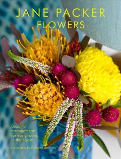 Jane Packer Flowers : Beautiful Flowers for Every Room in the House