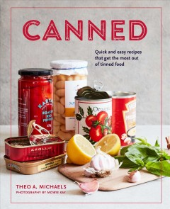 Canned : Quick and Easy Recipes That Get the Most Out of Tinned Food