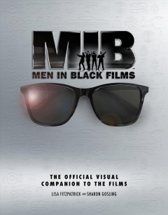 Men in Black : The Extraordinary Visual Companion to the Films