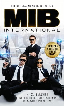 MIB international : the official movie novelization / novelization by R.S. Belcher ; based on the screenplay written by Art Marcum & Matt Holloway ; directed by F. Gary Gray.