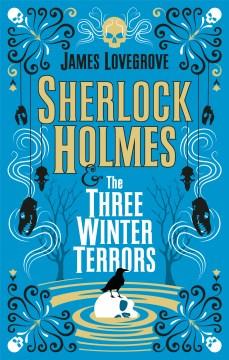 Sherlock Holmes & the Three Winter Terrors