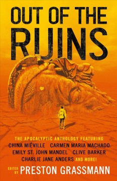 Out of the Ruins : The Apocalyptic Anthology