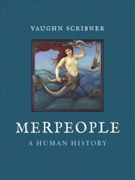 Merpeople : A Human History