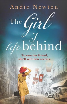 The GIRL I LEFT BEHIND : AN EMOTIONAL, GRIPPING AND HEARTWRENCHING HISTORICAL DEBUT