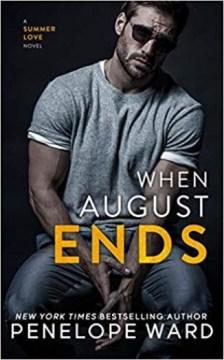 When August ends / Penelope Ward.