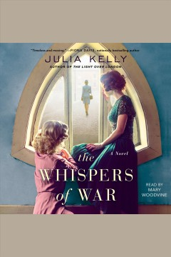 The whispers of war [electronic resource] / Julia Kelly.