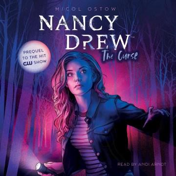 Nancy drew [electronic resource] : The Curse / Micol Ostow