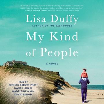 My kind of people : a novel [electronic resource] / Lisa Duffy.