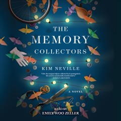 The memory collectors [electronic resource] : a novel / Kim Neville.