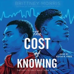The cost of knowing [electronic resource] / by Brittney Morris.
