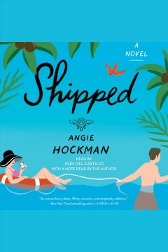 Shipped [electronic resource] / Angie Hockman.