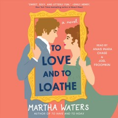 To love and to loathe [electronic resource] : a novel / Martha Waters.