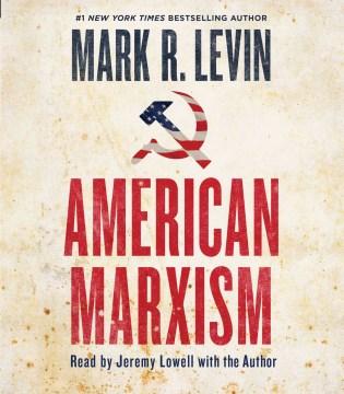 American Marxism / Mark R. Levin.