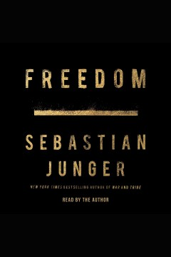 Freedom [electronic resource] / By Sebastian Junger.