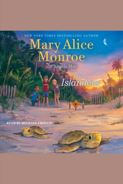 The islanders [electronic resource] / by Mary Alice Monroe ; with Angela May.