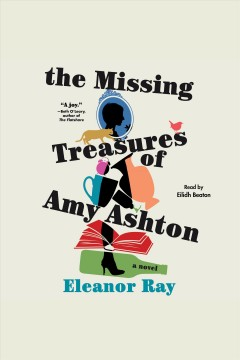 The missing treasures of Amy Ashton [electronic resource] / Eleanor Ray
