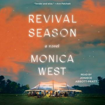 Revival season [electronic resource] : a novel / Monica West.