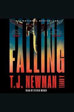 Falling : a novel / T.J. Newman.