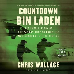 Countdown bin laden [electronic resource] : the untold story of the 247-day hunt to bring the mastermind of 9/11 to justice / Chris Wallace