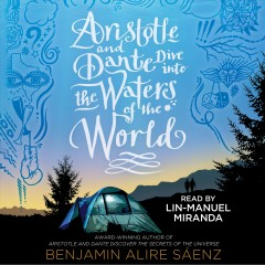 Aristotle and Dante dive into the waters of the world [electronic resource] / Benjamin Alire Saenz.