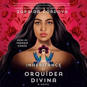 The inheritance of Orquídea Divina / Zoraida Córdova.