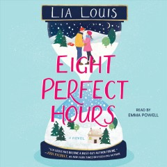 Eight perfect hours [electronic resource] : a novel / Lia Louis