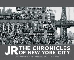 JR : the Chronicles of New York City