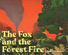 The fox and the forest fire