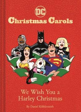 DC Christmas carols : we wish you a Harley Christmas