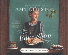 The bake shop / Amy Clipston.